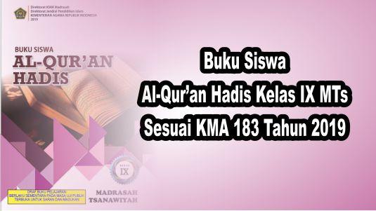 Buku Siswa Al-Qur'an Hadis Kelas IX Sesuai KMA 183 tahun 2019