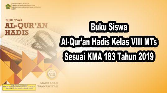 Buku Siswa Al-Qur'an Hadis Kelas VIII Sesuai KMA 183 tahun 2019