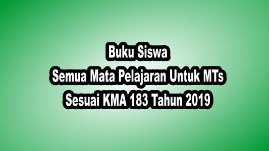 Buku Siswa Semua Mata Pelajaran Untuk MTs Sesuai KMA 183 tahun 2019