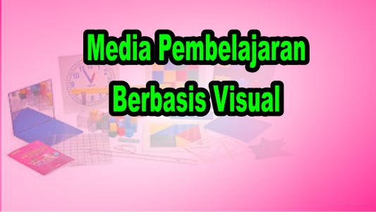Media Pembelajaran Berbasis Visual merupakan media yang melibatkan panca indera penglihatan  dan tanpa mengandung unsur suara, yang mampu menumbuhkan minat siswa dan dapat membuat siswa dengan mudah memahami isi materi yang telah disampaikan melalui perantara media visual tersebut.