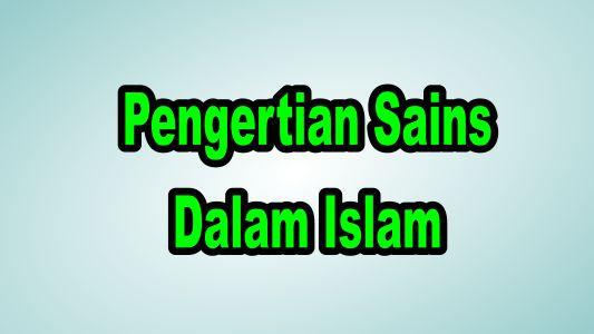 Pengertian Sains Dalam Islam