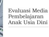 Evaluasi-Media-Pembelajaran-Anak-Usia-Dini