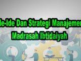 Ide-Ide-Dan-Strategi-Manajemen-Madrasah-Ibtidaiyah