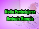 Media-Pembelajaran-Berbasis-Manusia