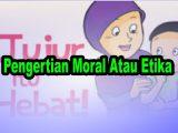 Pengertian-Moral-Atau-Etika